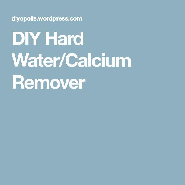 DIY Hard Water/Calcium Remover