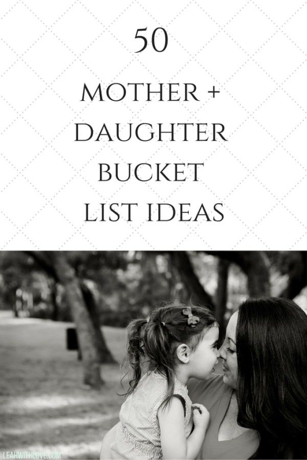 50 Mother Daughter Bucket List Ideas                                                                                                                                                                                 More