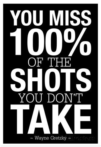 You Miss 100% of the Shots You Don't Take (Black) Juliste