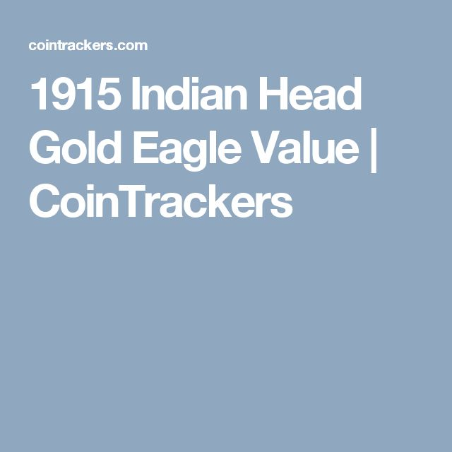 1915 Indian Head Gold Eagle Value | CoinTrackers