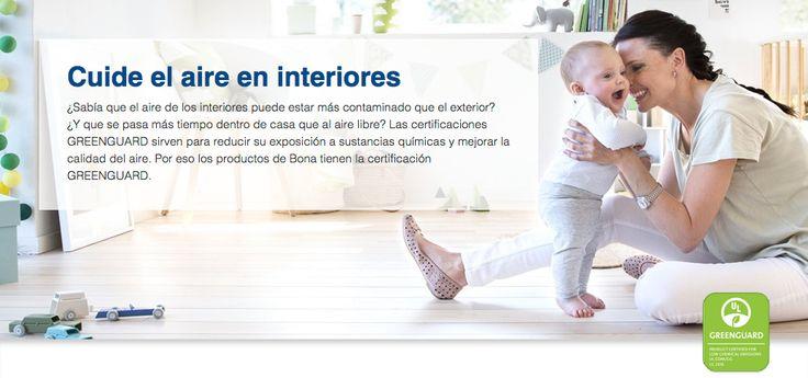 Cuide el aire en interiores ¿Sabía que el aire de los interiores puede estar más contaminado que el exterior? ¿Y que se pasa más tiempo dentro de casa que al aire libre? Las certificaciones GREENGUARD sirven para reducir su exposición a sustancias químicas y mejorar la calidad del aire. Por eso los productos de Bona tienen la certificación GREENGUARD. http://www.quinovaacabados.com/productos-bona/salud-y-medio-ambiente/