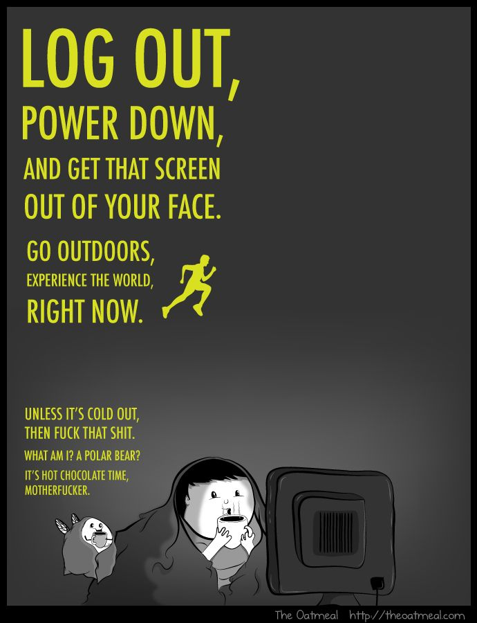 The Oatmeal - I'm going to run outside... unless it is cold... f* that, I'm not a polar bear!  It's hot chocolate time!