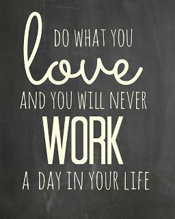 Printable.... Do what you love