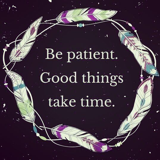 Top 100 patience quotes photos 💜 Good things take time
