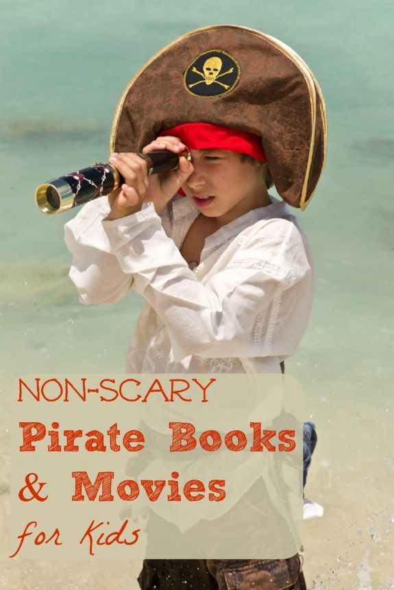 For young pirate fans who don't like scary -- these books & movies are perfect for them!