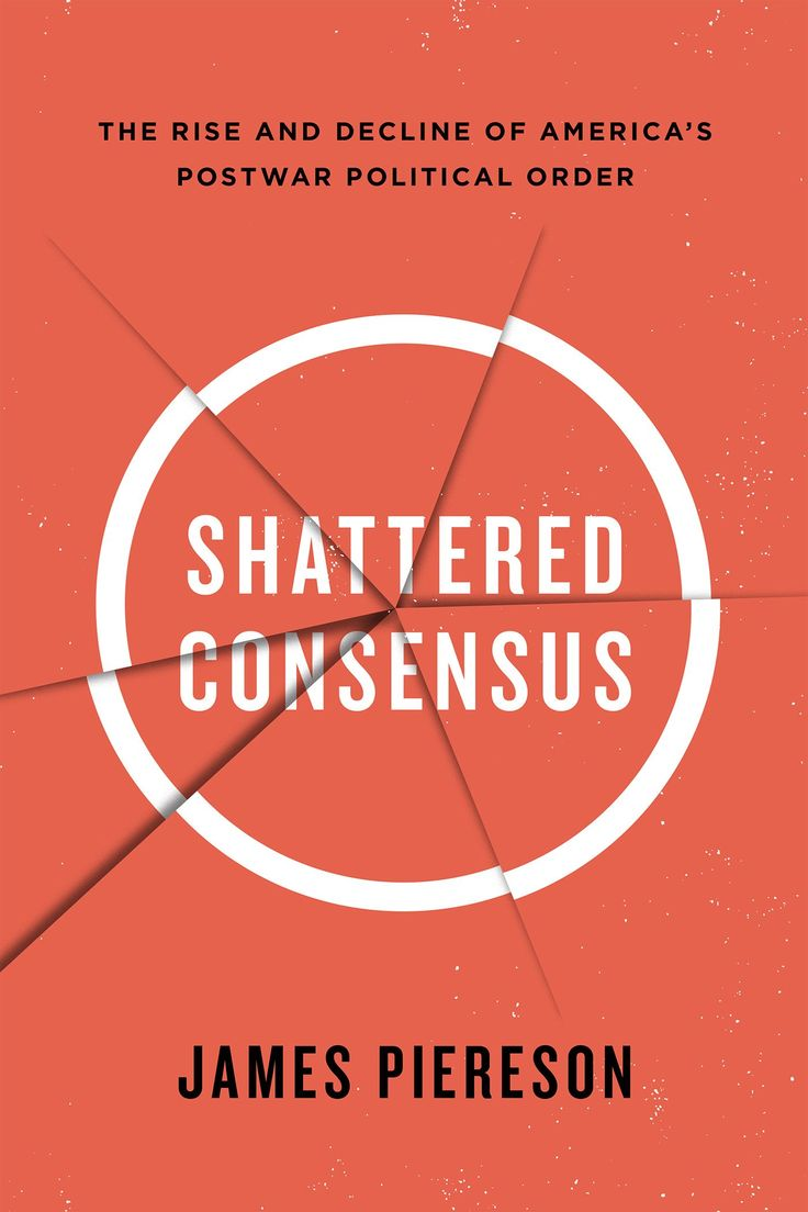 Shattered Consensus: The Rise and Decline of America's Postwar Political Order:Amazon:Kindle Store