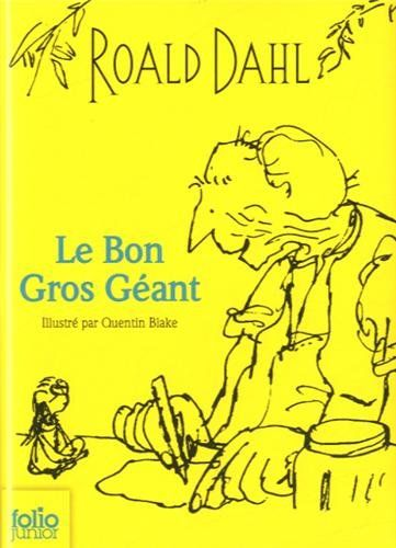 Le bon gros géant, Roald Dahl.