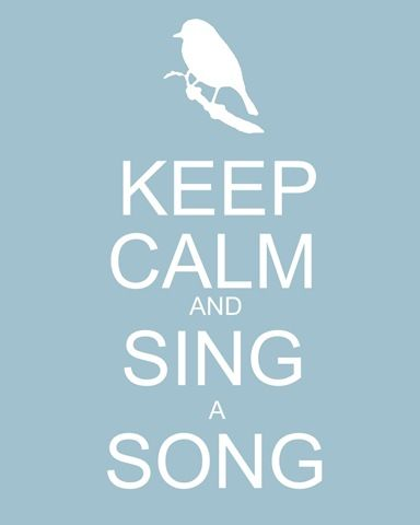 keep calm and sing a song---it really does have such a calming effect---also keeps you awake when you're sleepy driving!