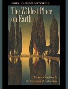 The Wildest Place on Earth: Italian Gardens and the Invention of Wilderness free download by John Hanson Mitchell ISBN: 9781611687200 with BooksBob. Fast and free eBooks download.  The post The Wildest Place on Earth: Italian Gardens and the Invention of Wilderness Free Download appeared first on Booksbob.com.