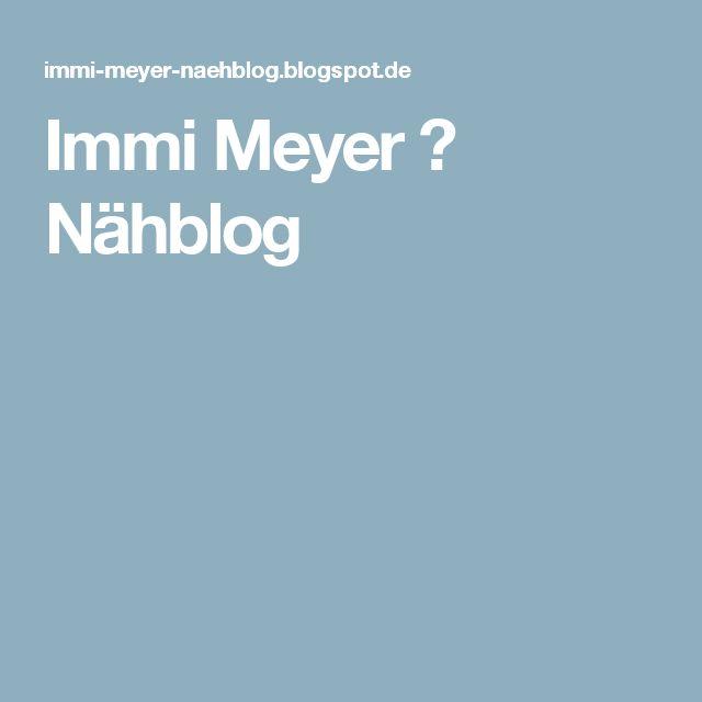 Immi Meyer ⌂ Nähblog