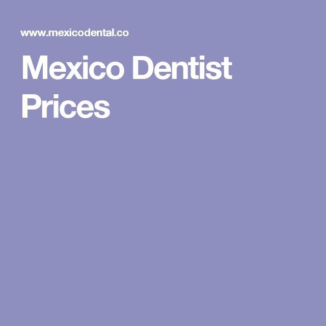 Mexico Dentist Prices