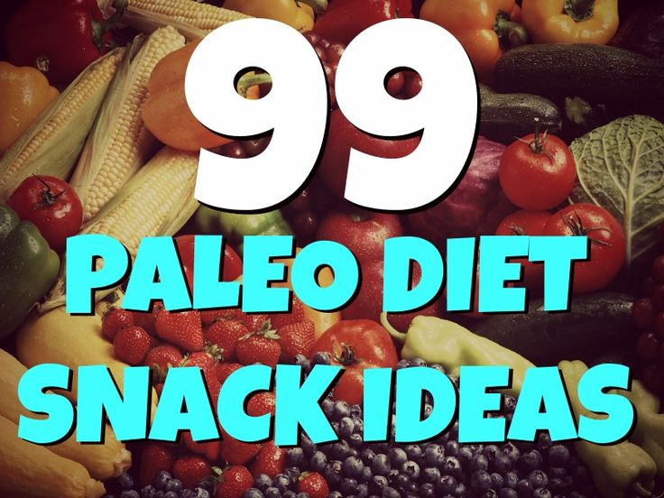 99 Awesome Paleo Diet Snack Ideas