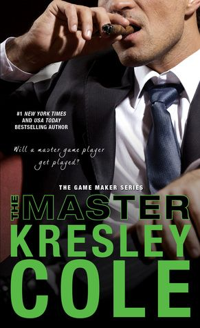 The Master (The Game Maker #2) by Kresley Cole  ~ Can not wait to read it , I've got it pre-ordered already!