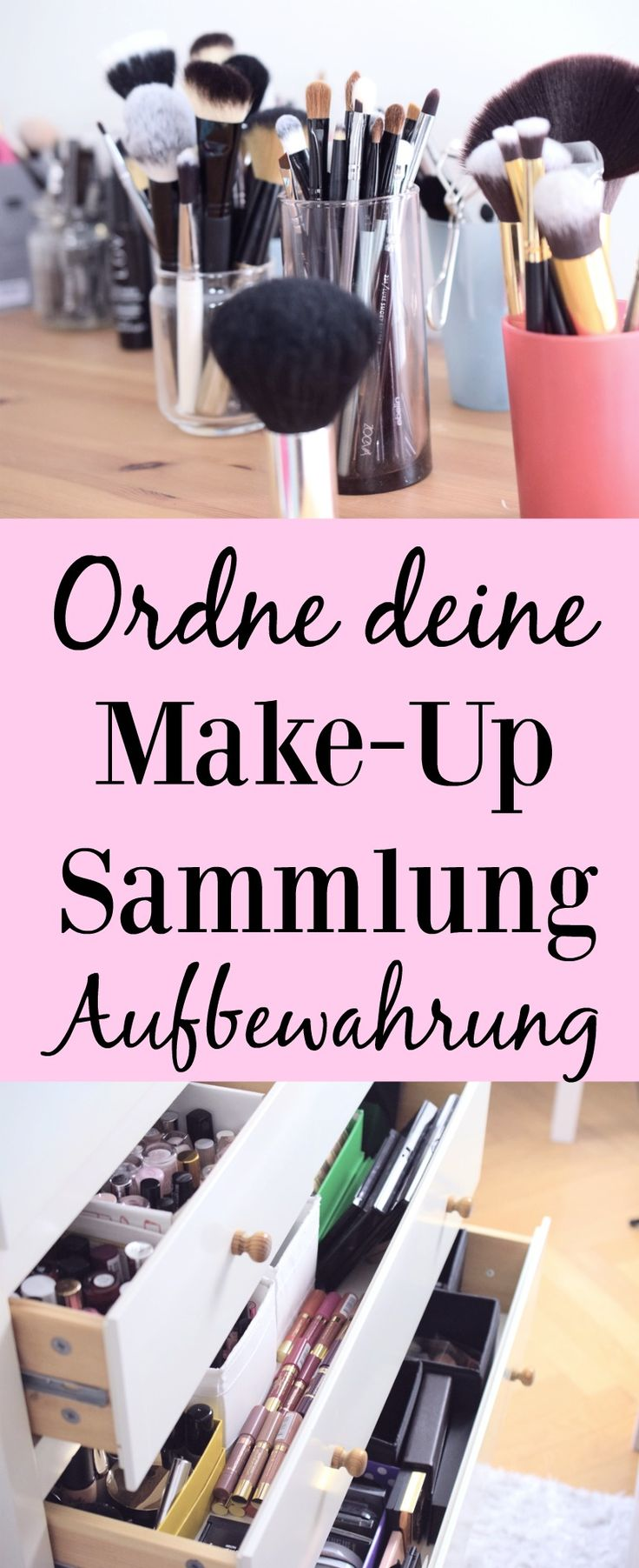 Bring Ordnung in deine Make-Up-Sammlung. So ordnest du deine Make-Up Produkte. Beautyblog, Makeup, Brushes, Pinsel, Kommode, Schminken, Schminkkommode, Lippenstift, Mascara, Wimperntusche, Lipgloss, Blush, Rouge, Powder, Makeup, Foundation, Ordnung.