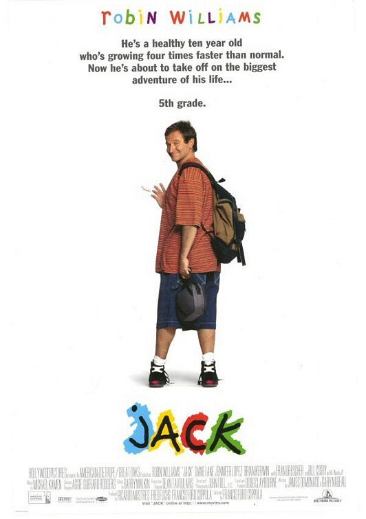 Jack. A brilliant film and a brilliant performance by Robin Williams.