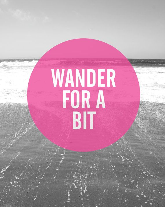 Wander but don't get lost.