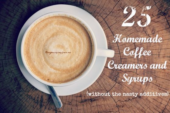 25 Homemade Coffee Creamers and Syrups (without the nasty additives) | The Organic Prepper
