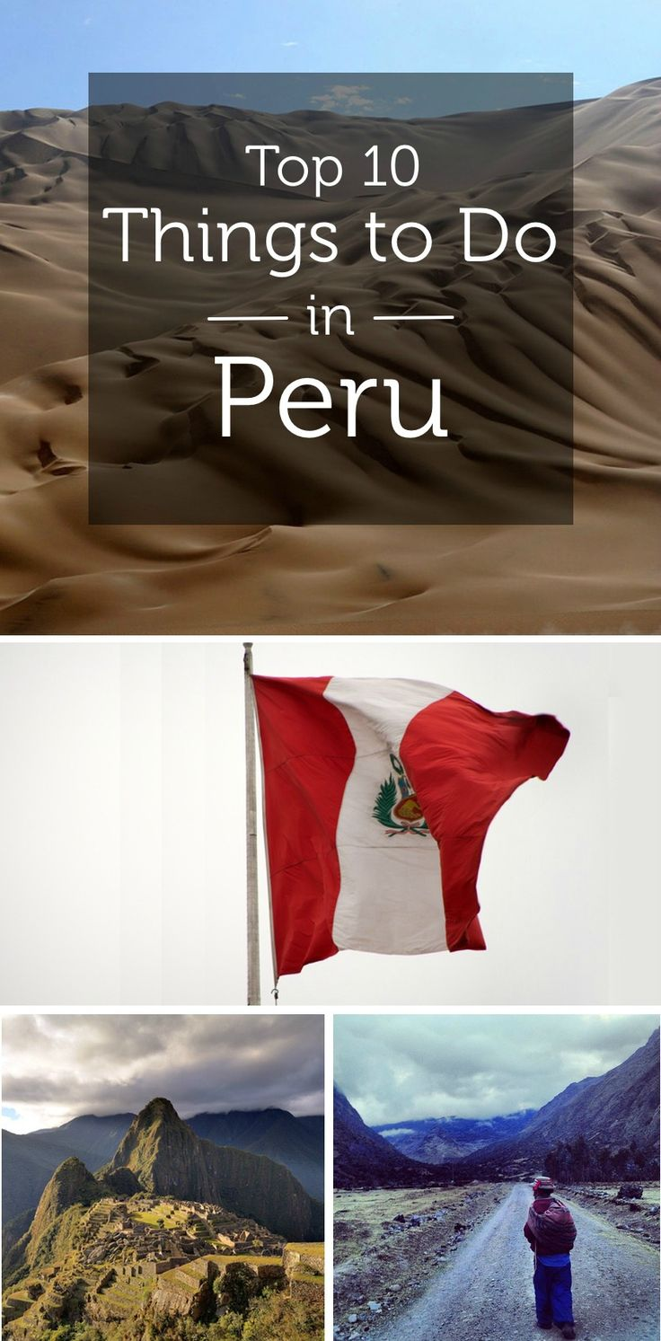 Things to Do in Peru: 10 Best Attractions in Lima, Cusco and More #travel
