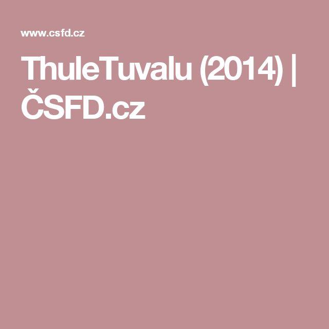 ThuleTuvalu (2014) | ČSFD.cz