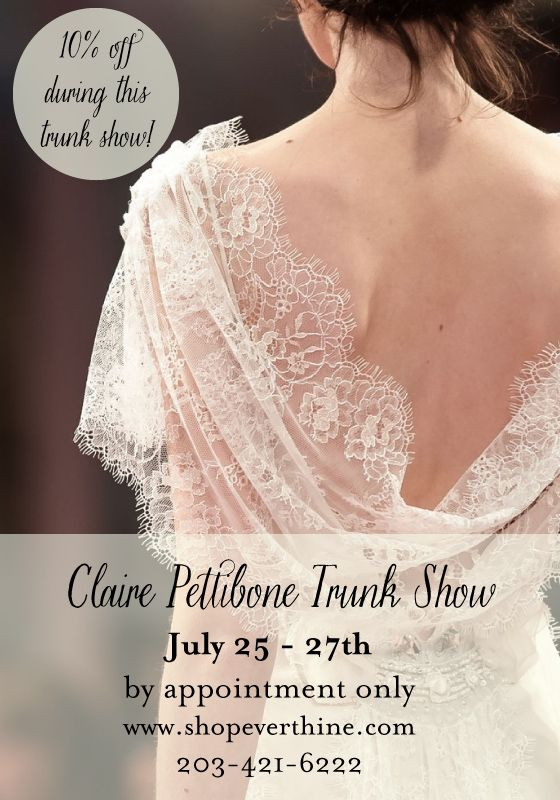Simple Trunk Show Claire Pettibone u at Everthine Bridal Boutique u a bridal shop serving Connecticut Rhode Island New York Boston and Beyond