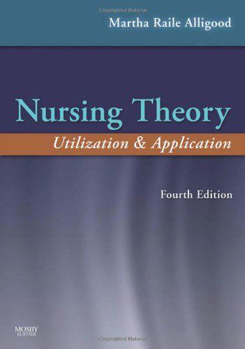 Nursing Theory: Utilization & Application, 4e