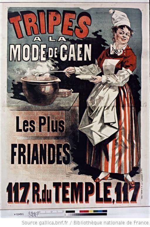 Tripes à la mode de Caen... : [affiche] / [Jules Chéret] - 1881