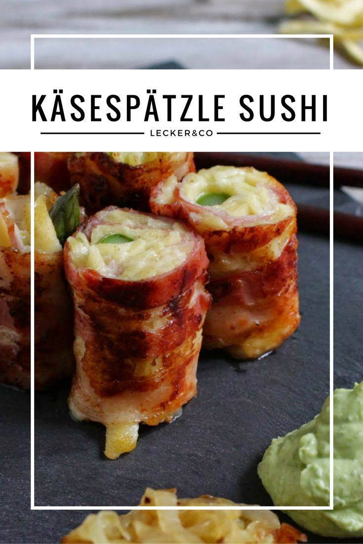 Käsespätzle Sushi mit Bacon, Wasabi-Majo und Schmelzzwiebeln