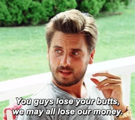 When he made this salient point. | 32 Times Scott Disick Just Didn't Give A F*ck