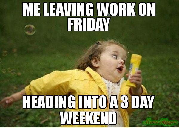 20 Best 3 Day Weekend Memes 3dayweekendhumor 20 Best 3 Day Weekend Memes Sayingimages Com Medical Memes Vacation Meme Vacation Humor