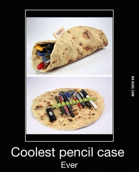Best pencil case ever! Shut up and take my money!! Tortilla wrap/pencil burrito :D