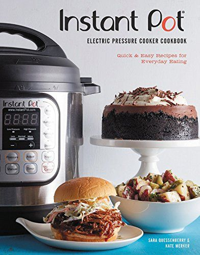The Instant Pot Electric Pressure Cooker Cookbook: Quick ...