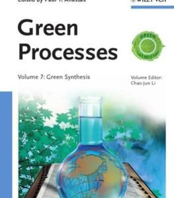 Handbook Of Green Chemistry Green Processes Green Synthesis (Volume 7) PDF