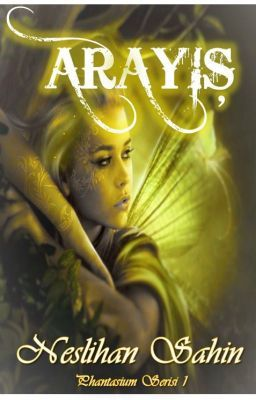 """Phantasium Serisi 1- Arayış - Bölüm 33"" oku #wattpad #fantastik"