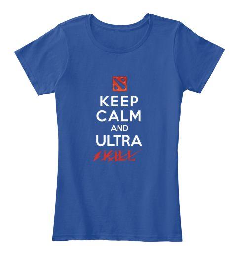 Keep Calm And Ultra Kill Deep Royal  T-Shirt Front