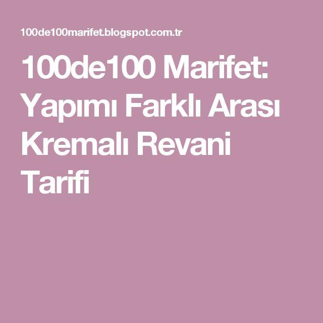 100de100 Marifet: Yapımı Farklı Arası Kremalı Revani Tarifi