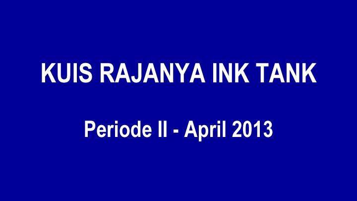 Menangkan 2 voucher Carrefour/Matahari masing-masing Rp200.000 dan satu buah goody bag keren di Kuis Epson Rajanya Ink Tank. Periode kuis: 20 - 28 April 2013.