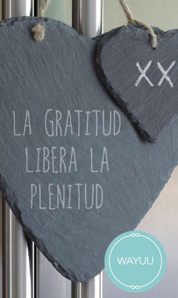 La gratitud libera la plenitud.