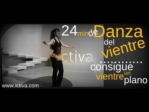 24 MIN DE DANZA DEL VIENTRE - CONSEGUIR VIENTRE PLANO - YouTube