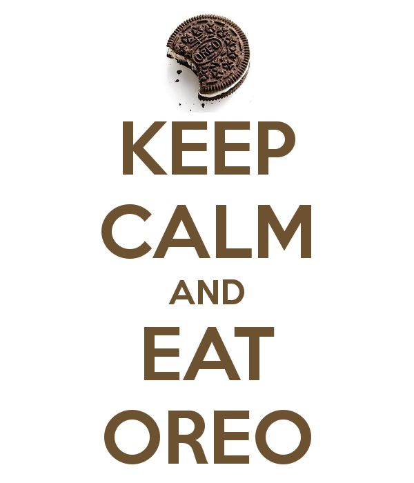 KEEP CALM AND EAT OREO...THATS PROBABLY MY FAVORTIE KEEP CALM SIGN