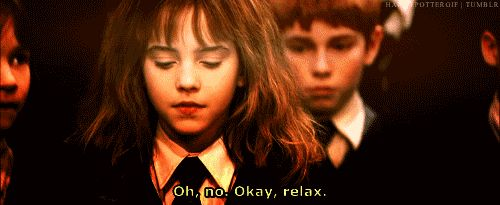 Signs You Are Hermione Granger - You can be a little intense!?!