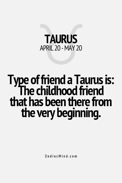 """Type of friend a Taurus is: The childhood friend that has been there from the beginning."" #Taurus #childhood #friend"
