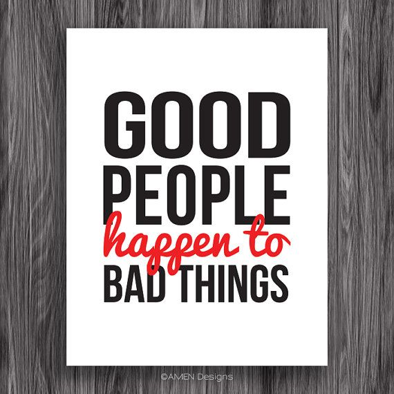 Bad Things Happen Quotes: Bad Things Happen To Good People Quotes. QuotesGram