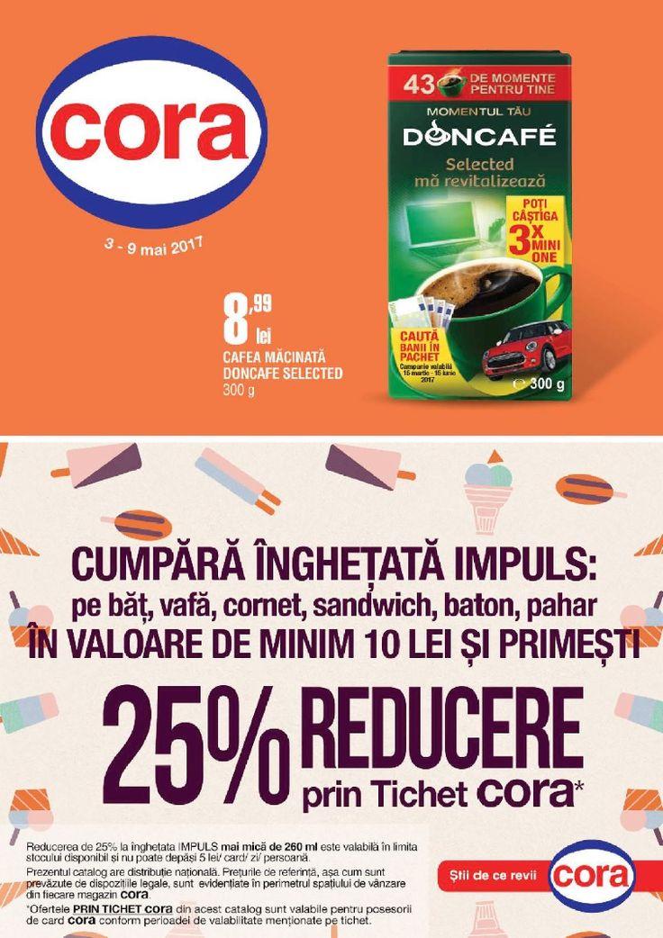 Catalog Cora Produse Alimentare 03-09 Mai 2017! Oferte si recomandari: cafea macinata Doncafe Selected 300 g 8,99 lei; -20% prin tichet Cora