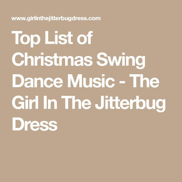 Top List of Christmas Swing Dance Music - The Girl In The Jitterbug Dress