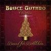 Bound for Bethlehem.....Bruce Guthro