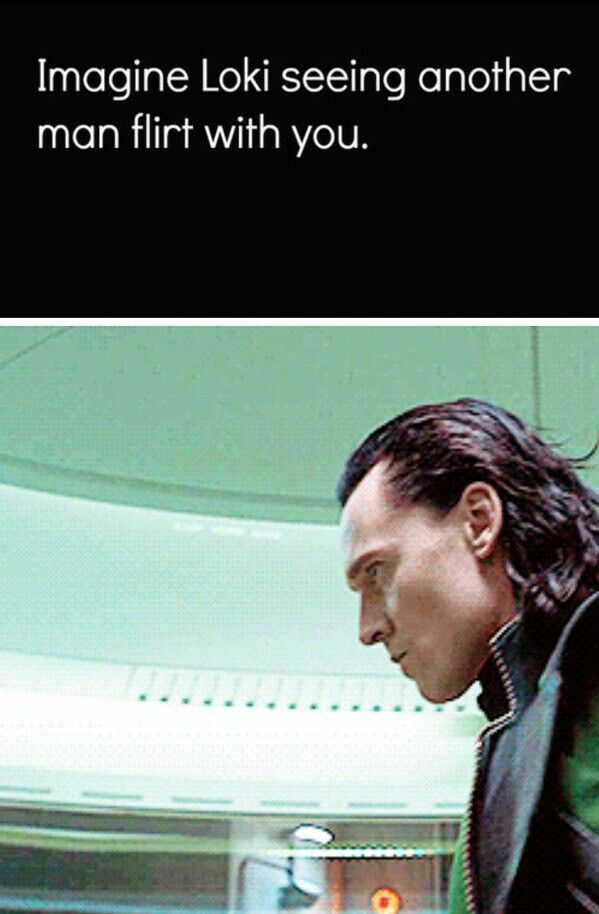 Loki wouldn't like that if he saw it. Imagine the deaths that would follow. Oh Loki...