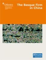 The basque firm in China / Jon Azua... [et al.] Bilbao : Universidad de Deusto, 2009