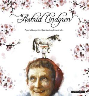 Astrid Lindgren av Agnes-Margrethe Bjorvand (Innbundet)