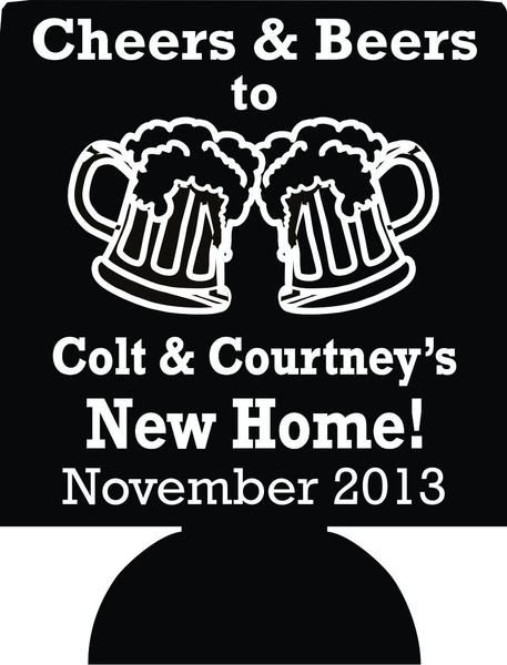 House warming koozie favors cheers and beers Can Coolers 4362