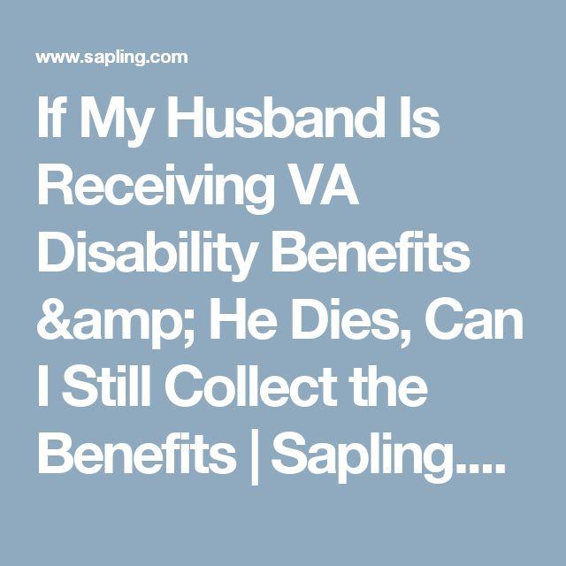 If My Husband Is Receiving VA Disability Benefits & He Dies, Can I Still Collect the Benefits | Sapling.com | Sapling.com